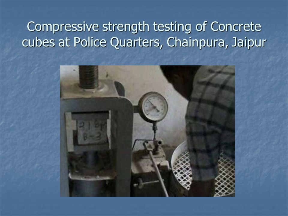 Compressive strength testing of Concrete cubes at Police Quarters, Chainpura, Jaipur