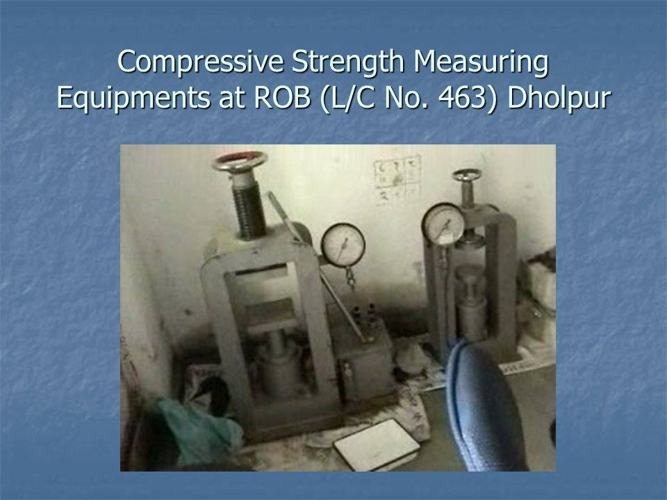 Compressive Strength Measuring Equipments at ROB (L/C No. 463) Dholpur