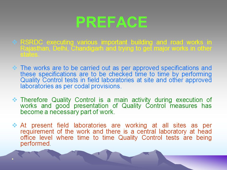 PREFACE RSRDC executing various important building and road works in Rajasthan, Delhi, Chandigarh and trying to get major works in other states.
