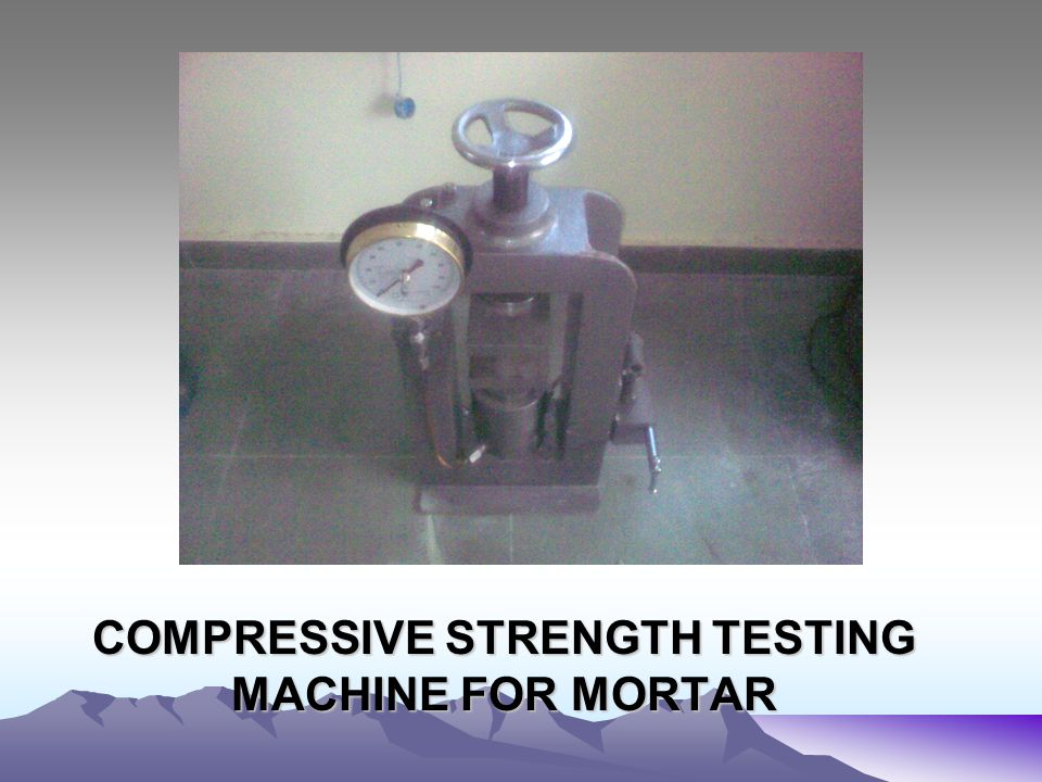 COMPRESSIVE STRENGTH TESTING MACHINE FOR MORTAR