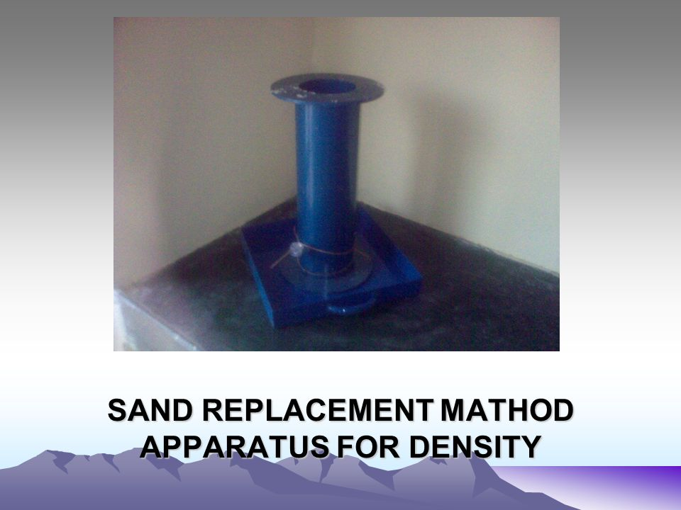 SAND REPLACEMENT MATHOD APPARATUS FOR DENSITY