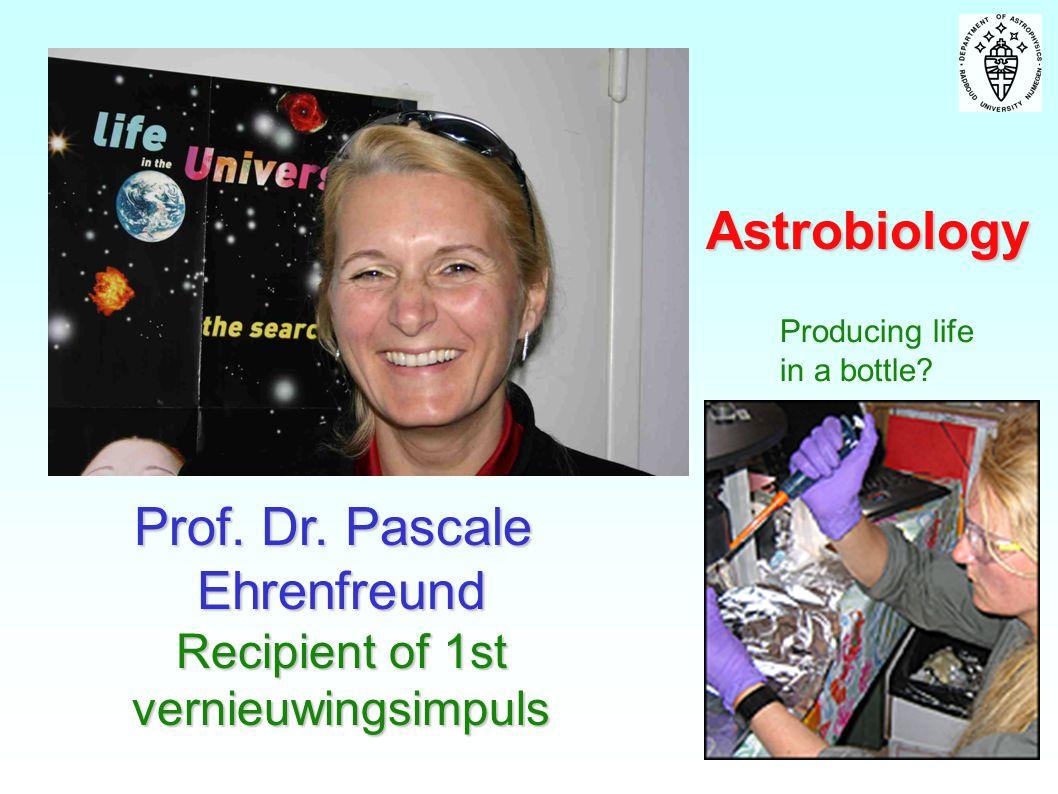 Astrobiology Prof. Dr. Pascale Ehrenfreund Recipient of 1st