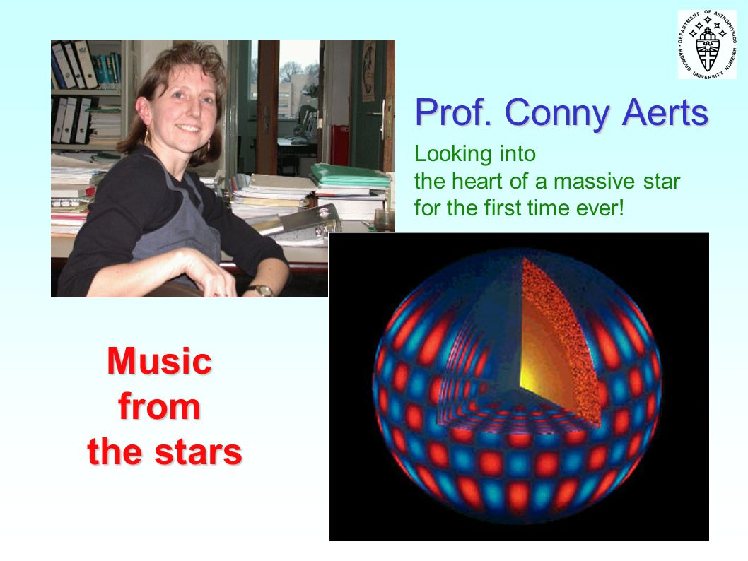 Prof. Conny Aerts Music from the stars Looking into