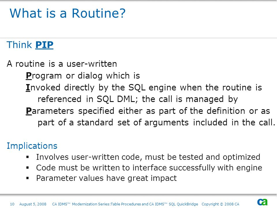 What is a Routine Think PIP A routine is a user-written