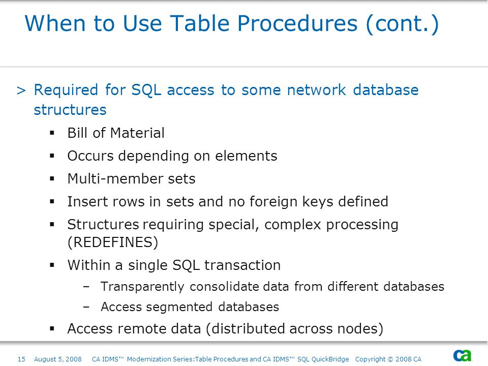 When to Use Table Procedures (cont.)