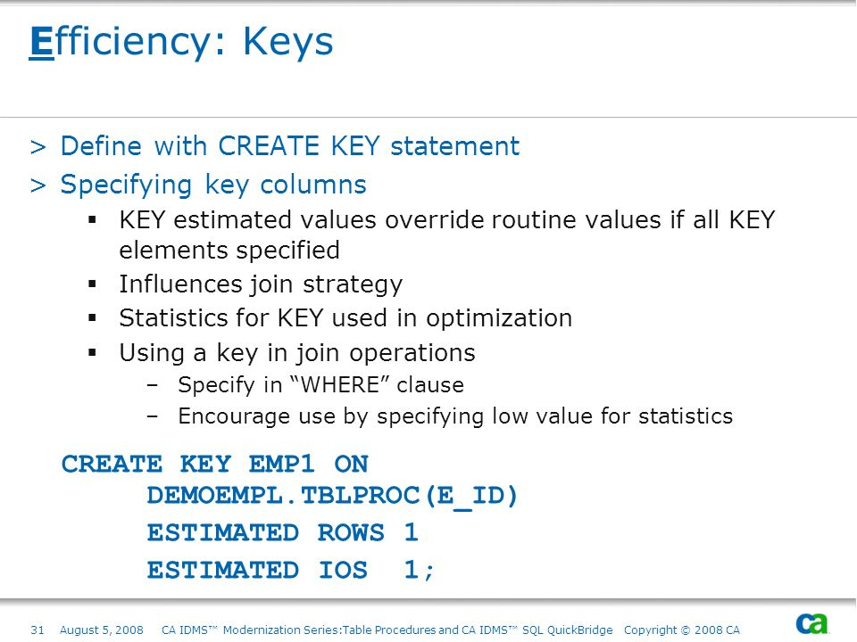 Efficiency: Keys CREATE KEY EMP1 ON DEMOEMPL.TBLPROC(E_ID)