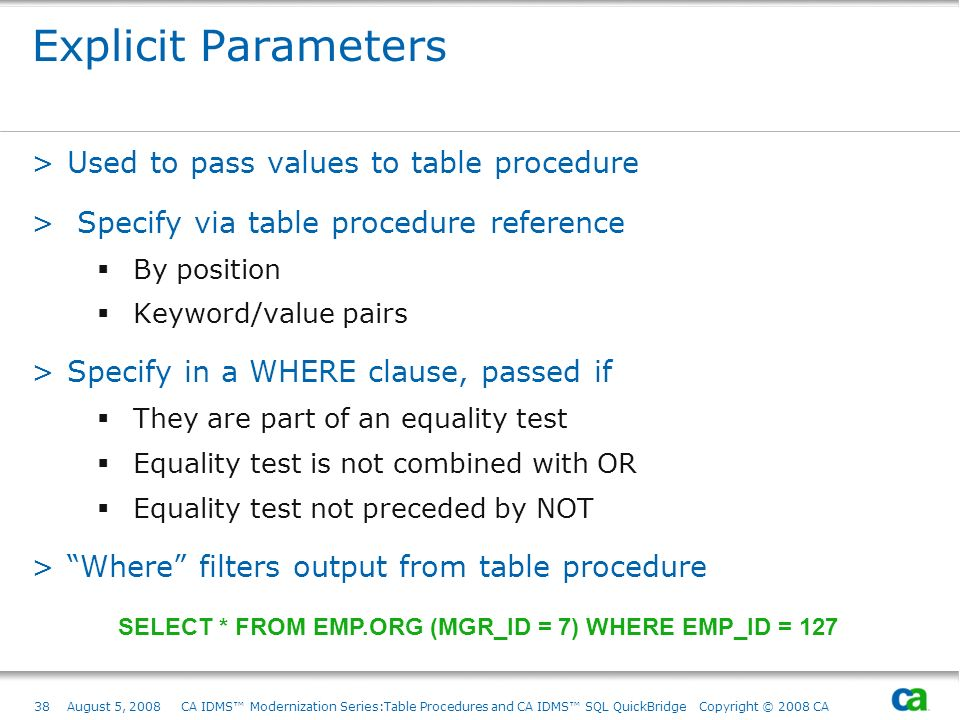 Explicit Parameters Used to pass values to table procedure