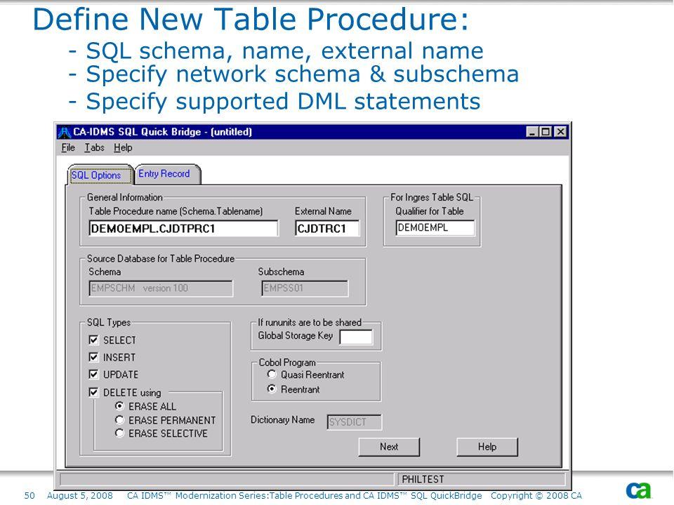 Define New Table Procedure:. - SQL schema, name, external name