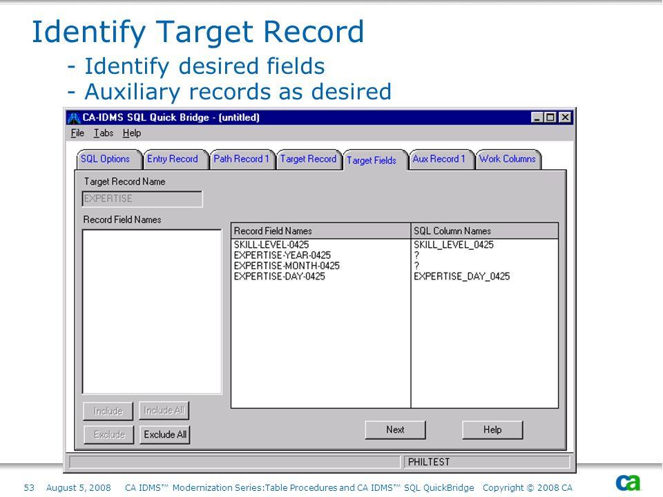 Identify Target Record. - Identify desired fields