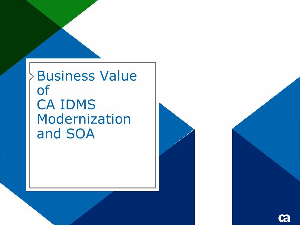 Business Value of CA IDMS Modernization and SOA