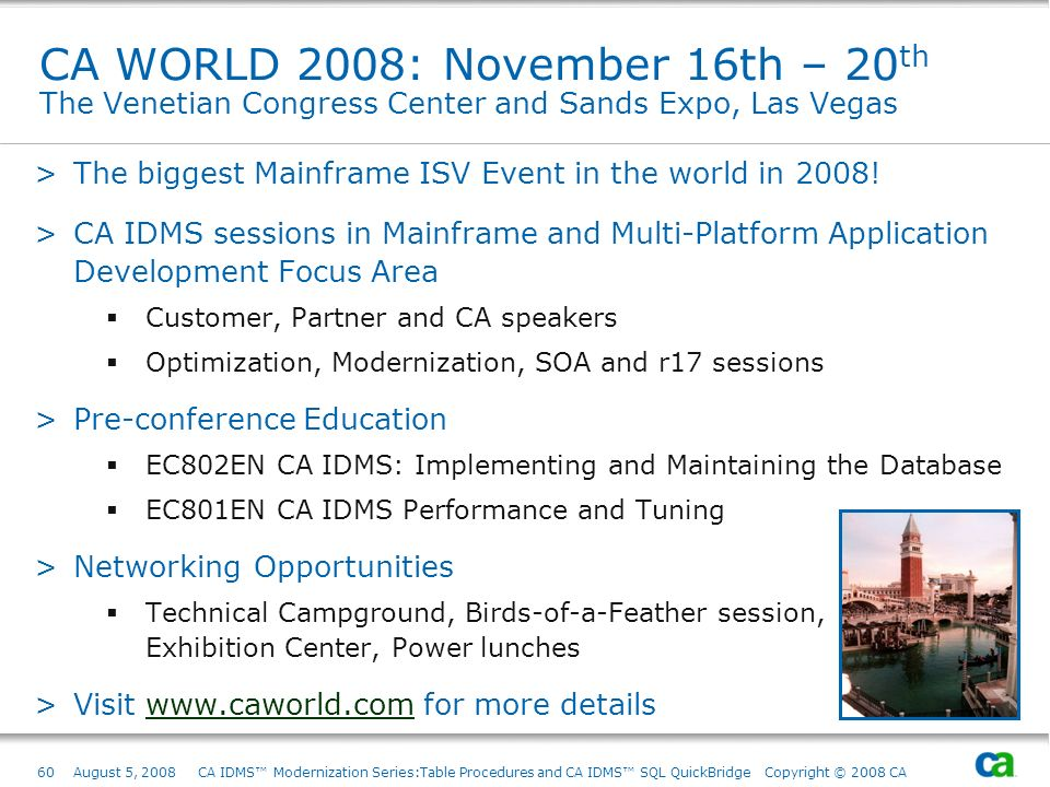 CA WORLD 2008: November 16th – 20th The Venetian Congress Center and Sands Expo, Las Vegas