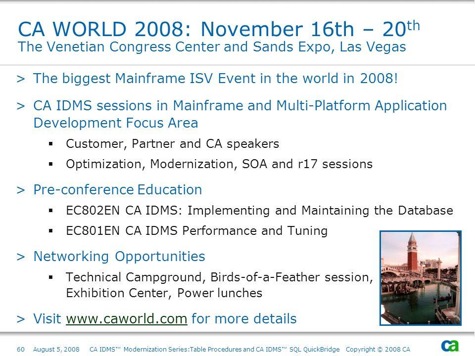 CA WORLD 2008: November 16th – 20th The Venetian Congress Center and Sands Expo, Las Vegas