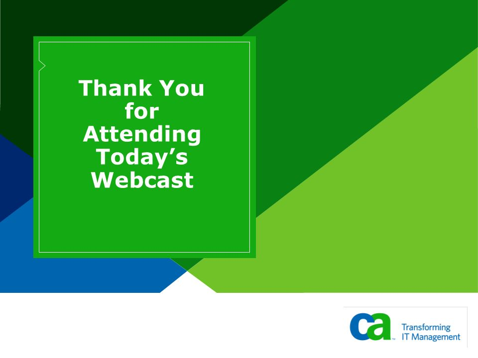 Thank You for Attending Today's Webcast