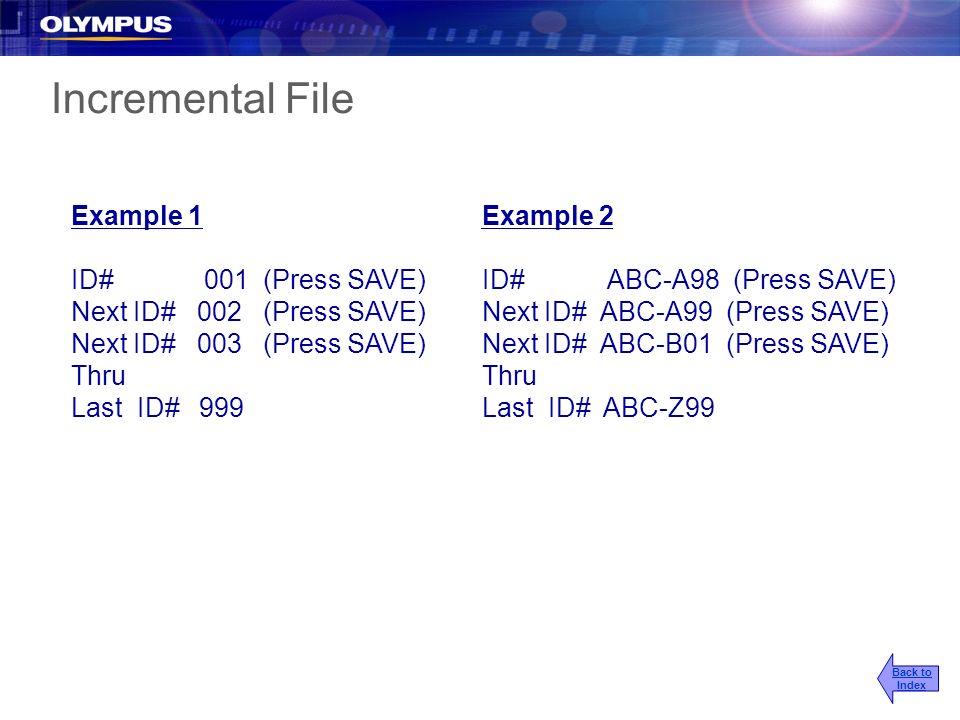 Incremental File Example 1 ID# 001 (Press SAVE)
