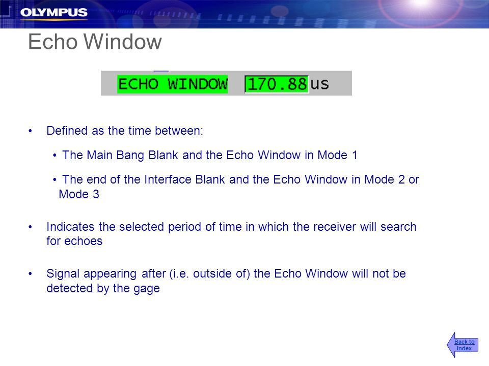 Echo Window Defined as the time between: