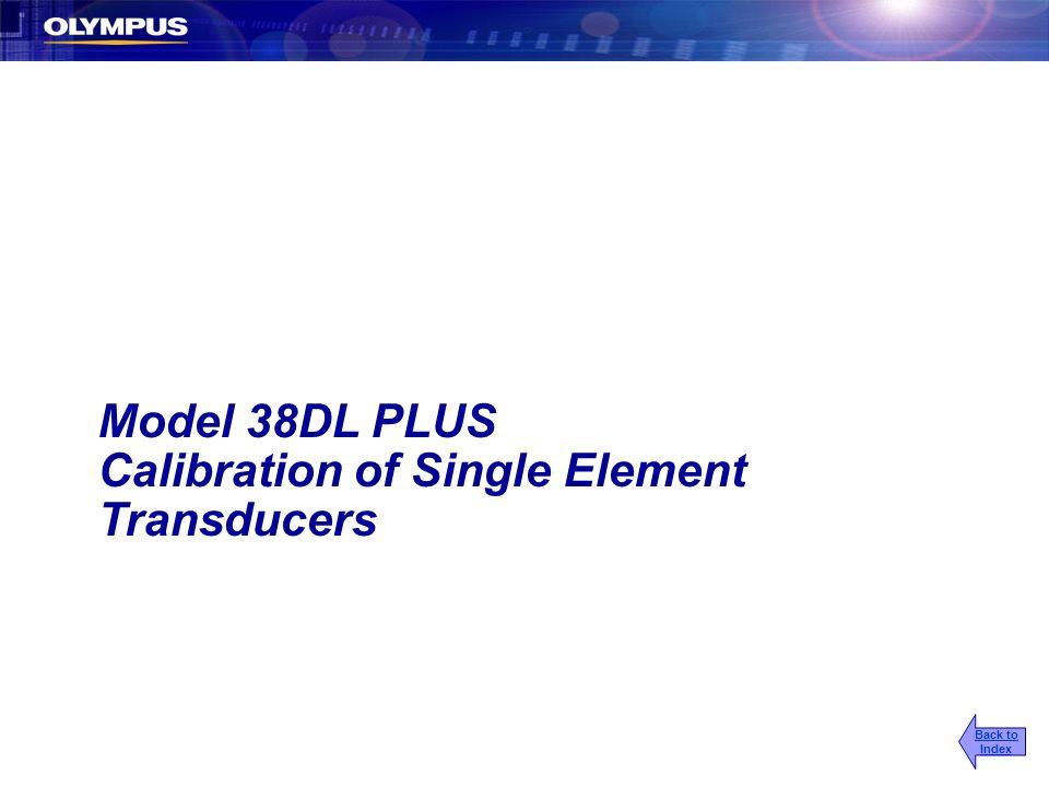 Model 38DL PLUS Calibration of Single Element Transducers