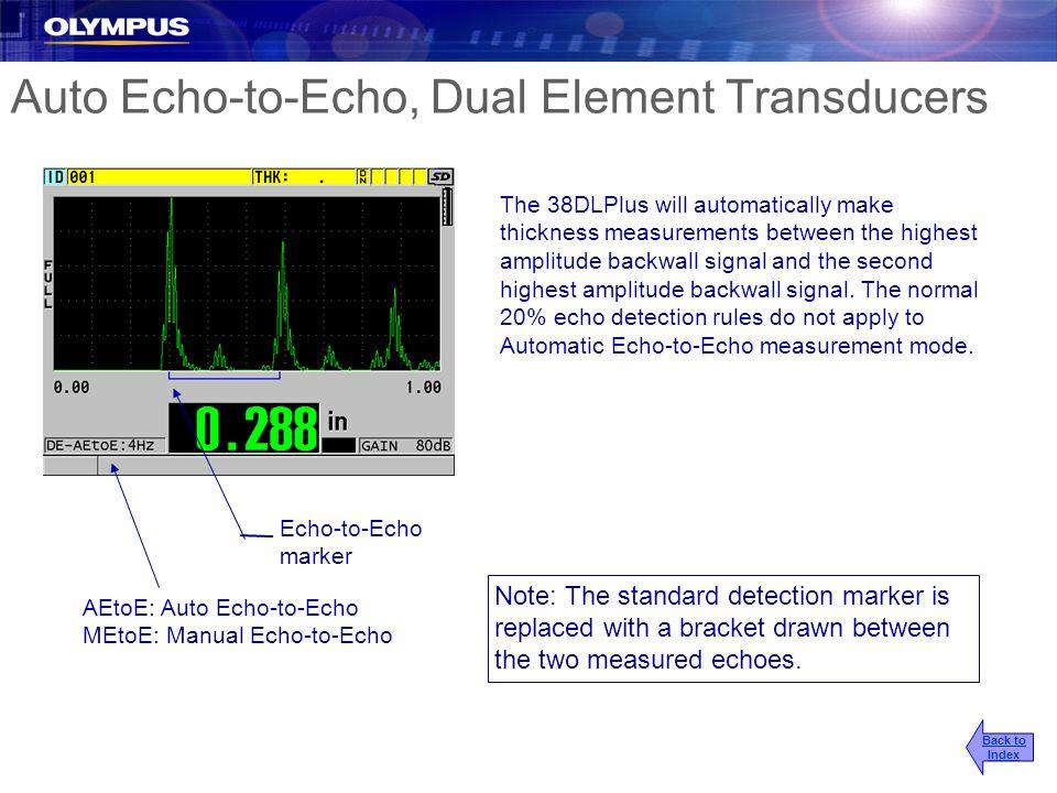 Auto Echo-to-Echo, Dual Element Transducers