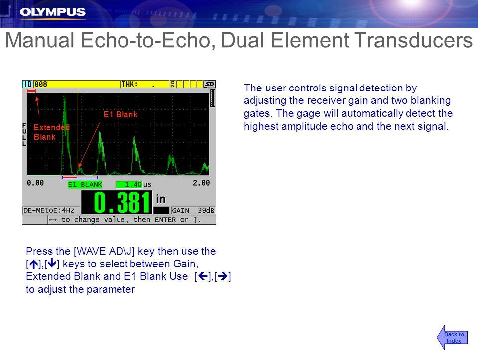 Manual Echo-to-Echo, Dual Element Transducers