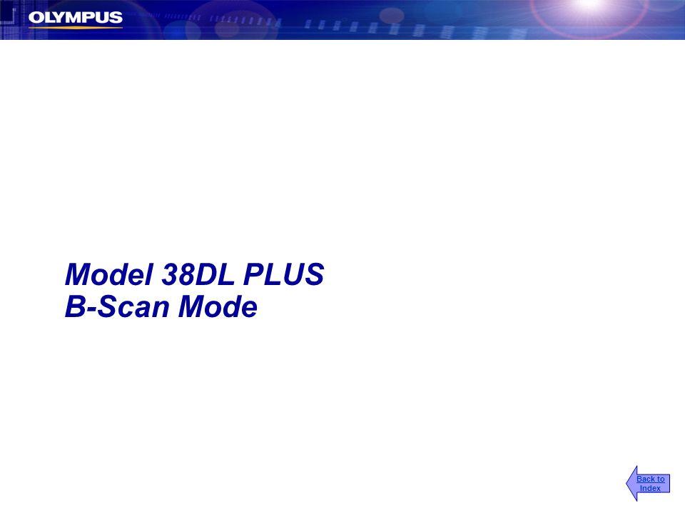Model 38DL PLUS B-Scan Mode