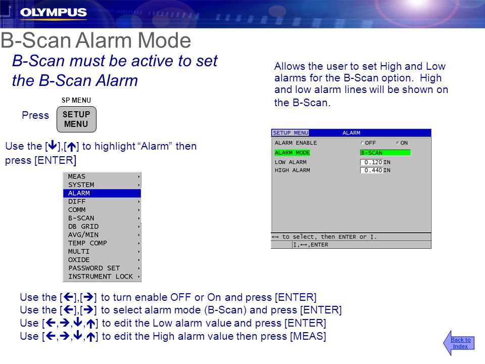 B-Scan Alarm Mode B-Scan must be active to set the B-Scan Alarm