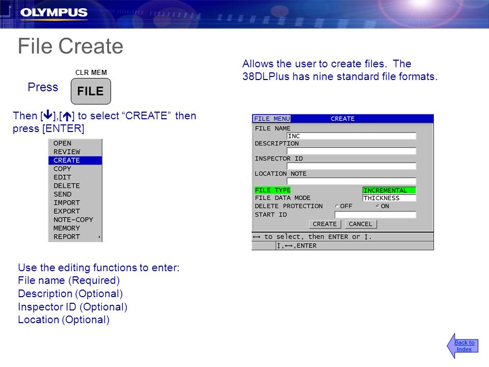 2017/3/25 File Create. Allows the user to create files. The 38DLPlus has nine standard file formats.