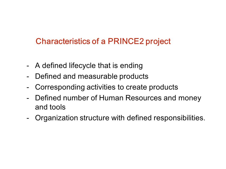 Characteristics of a PRINCE2 project