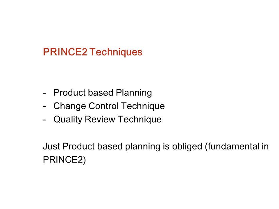 PRINCE2 Techniques Product based Planning Change Control Technique