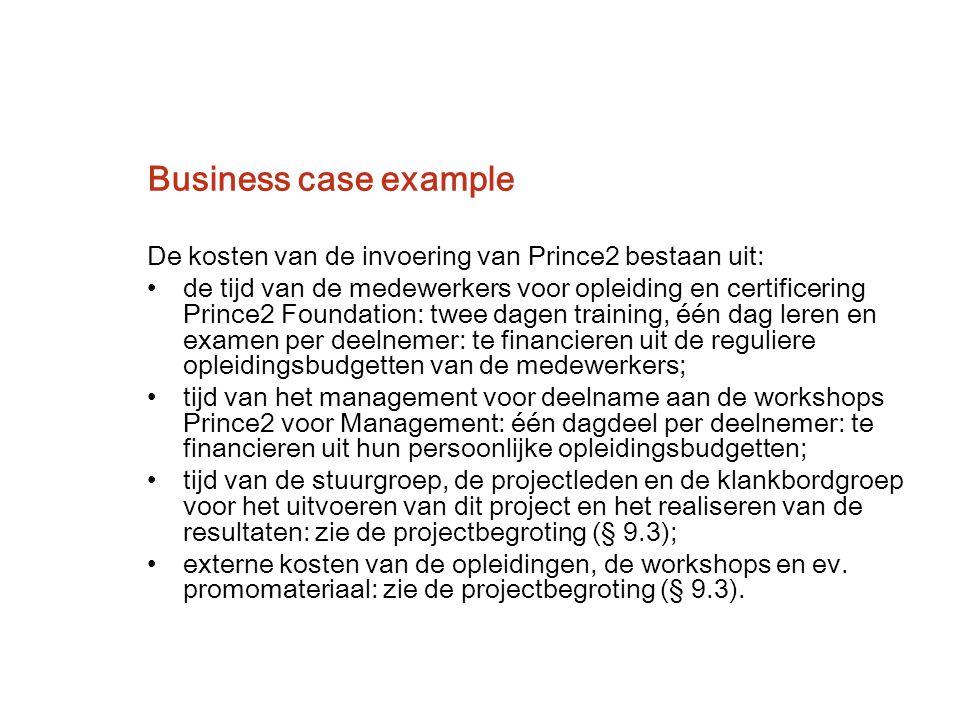 Business case example De kosten van de invoering van Prince2 bestaan uit: