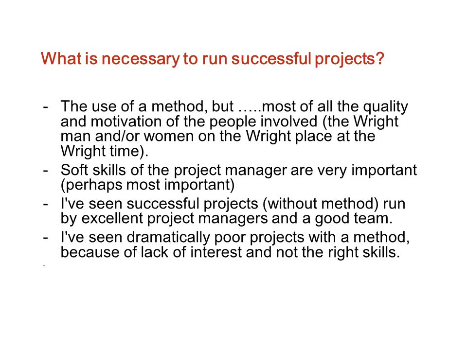 What is necessary to run successful projects