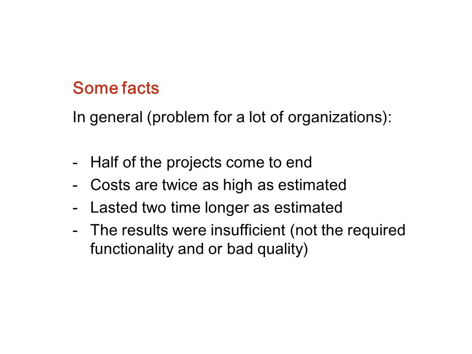 Some facts In general (problem for a lot of organizations):
