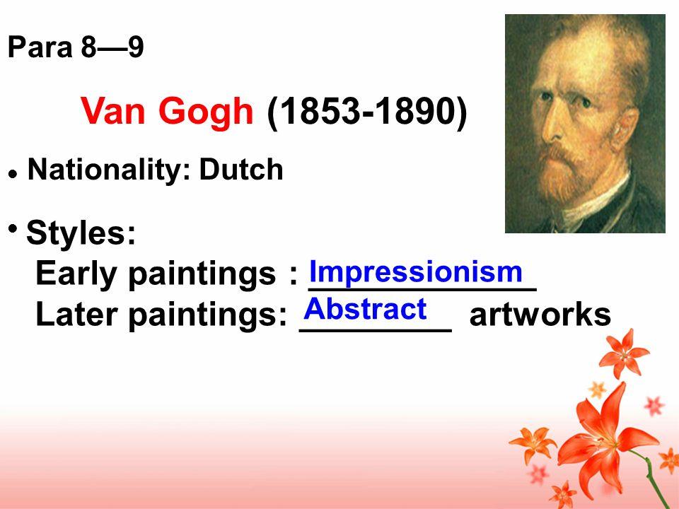 Van Gogh (1853-1890) Styles: Early paintings : ____________