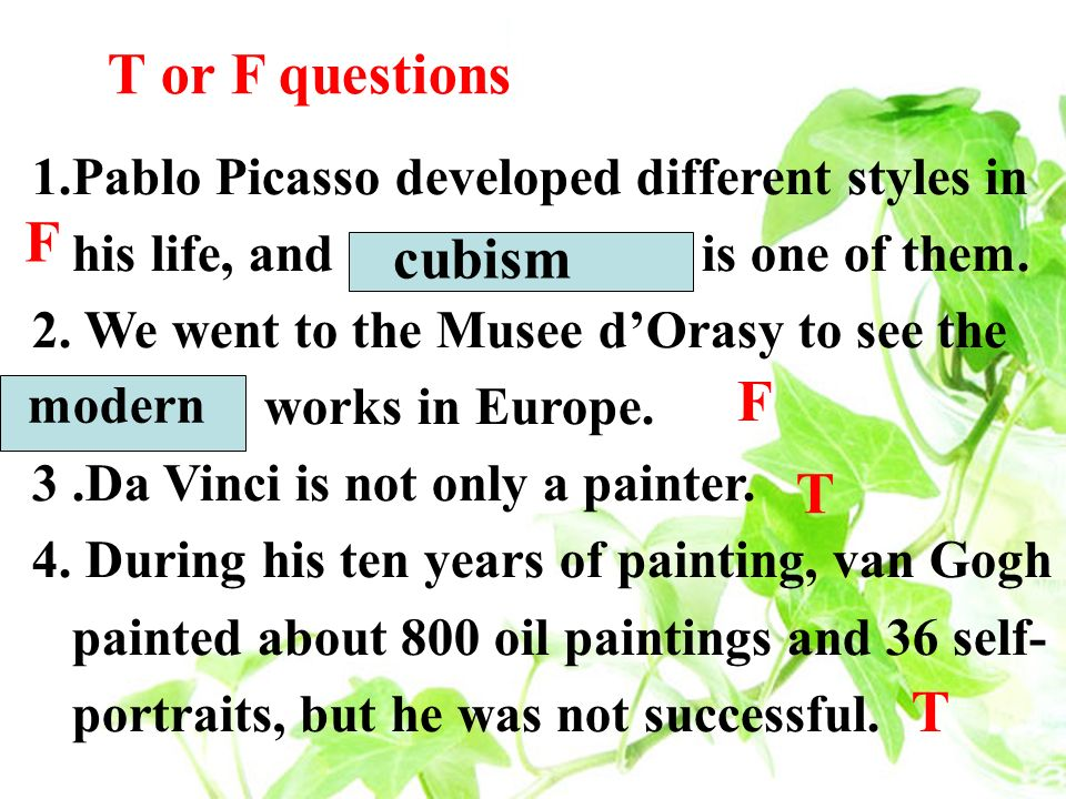 T or F questions F cubism F T T