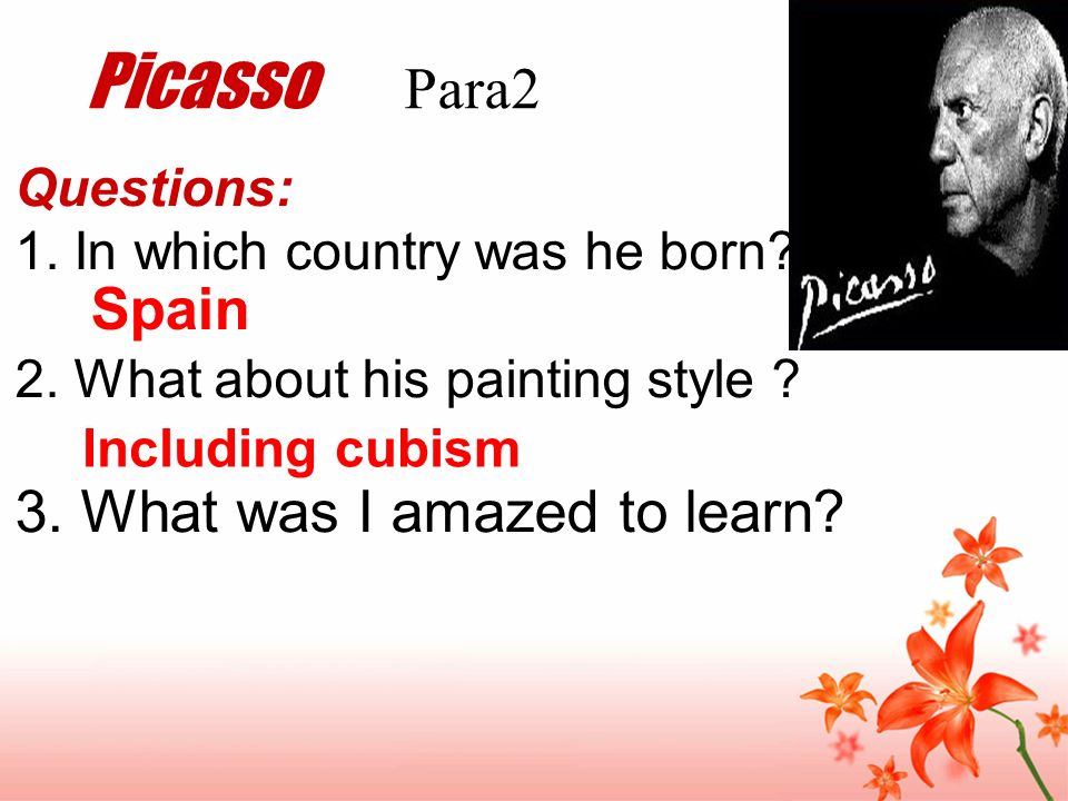 Picasso Para2 Spain 3. What was I amazed to learn Questions:
