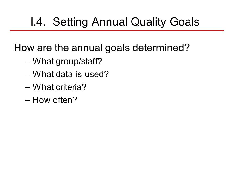 I.4. Setting Annual Quality Goals