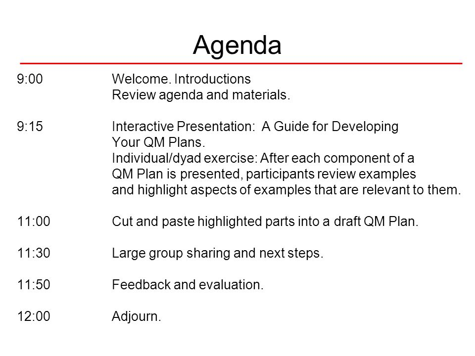 Agenda 9:00 Welcome. Introductions Review agenda and materials.