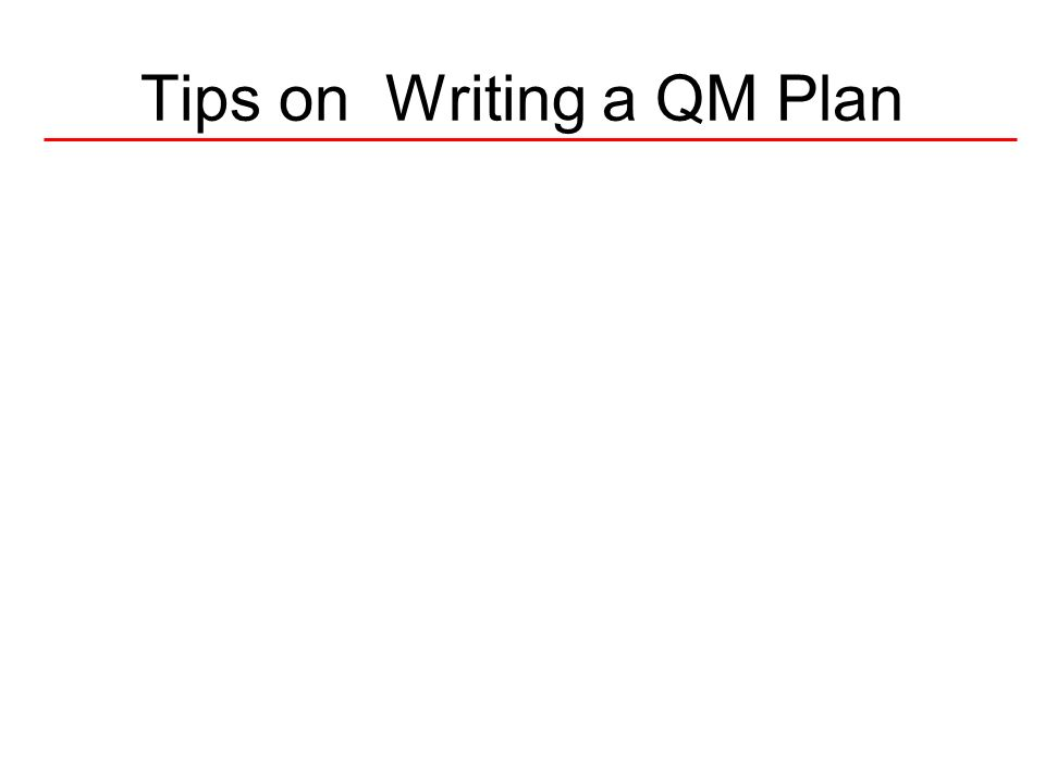 Tips on Writing a QM Plan