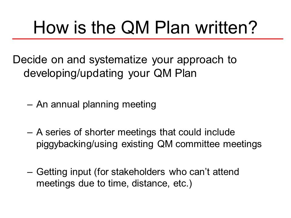 How is the QM Plan written
