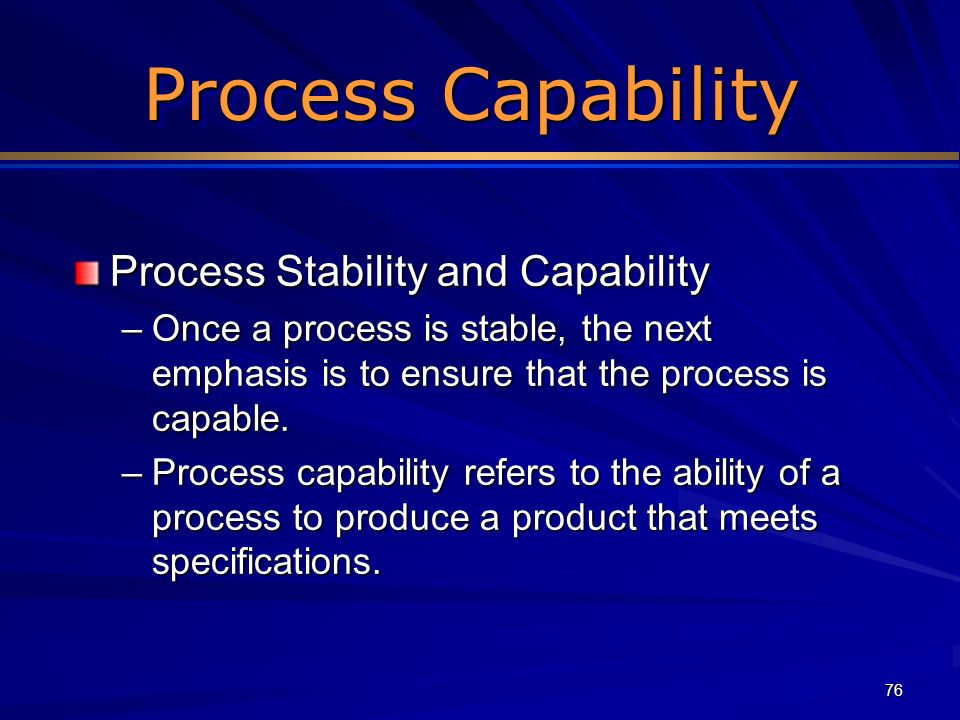Process Capability Process Stability and Capability