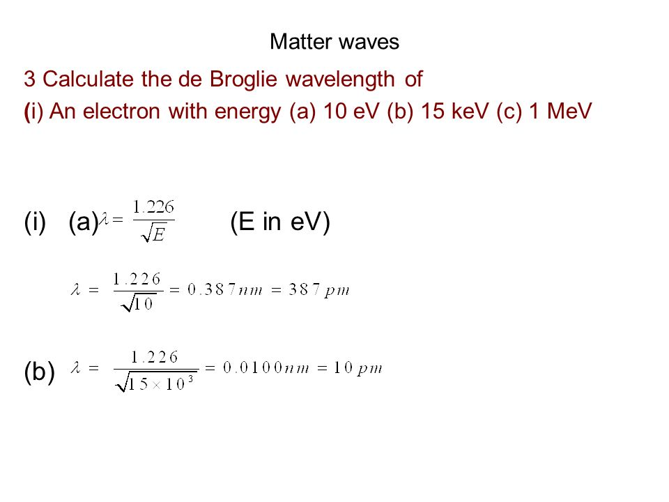 (a) (E in eV) (b) Matter waves