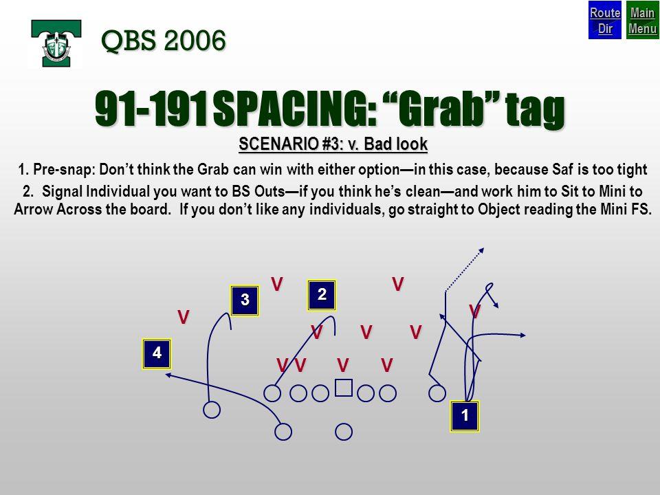 91-191 SPACING: Grab tag QBS 2006 SCENARIO #3: v. Bad look V V V V V