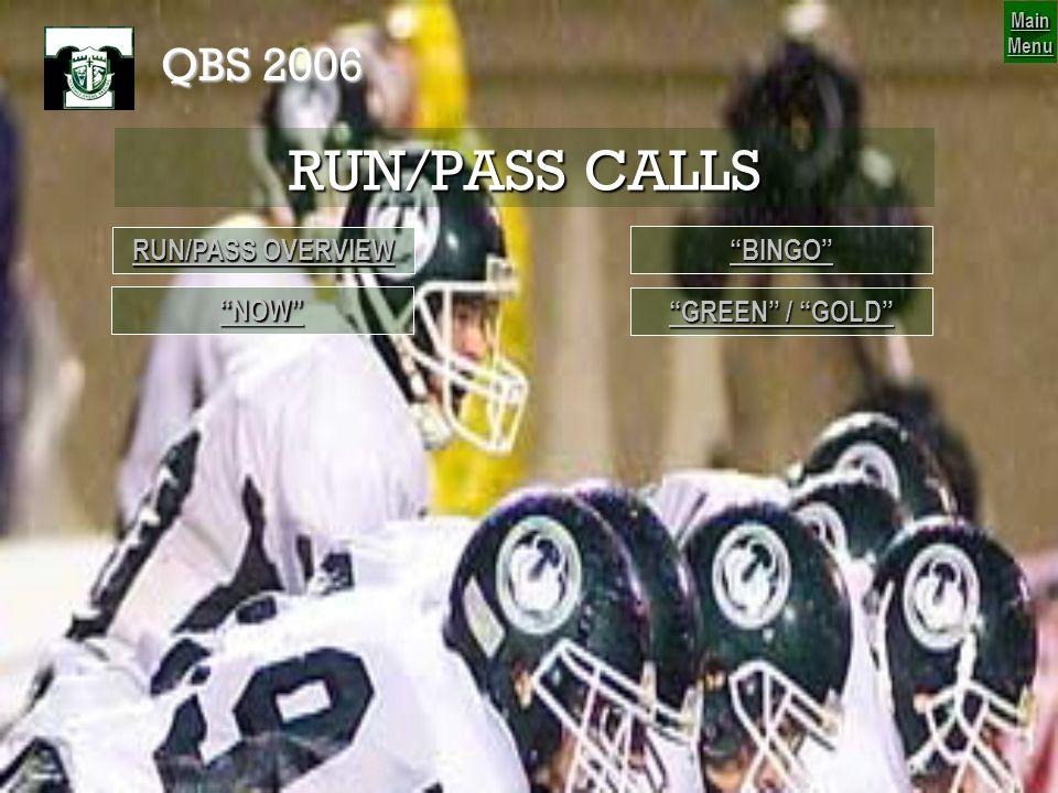 RUN/PASS CALLS QBS 2006 RUN/PASS OVERVIEW BINGO NOW