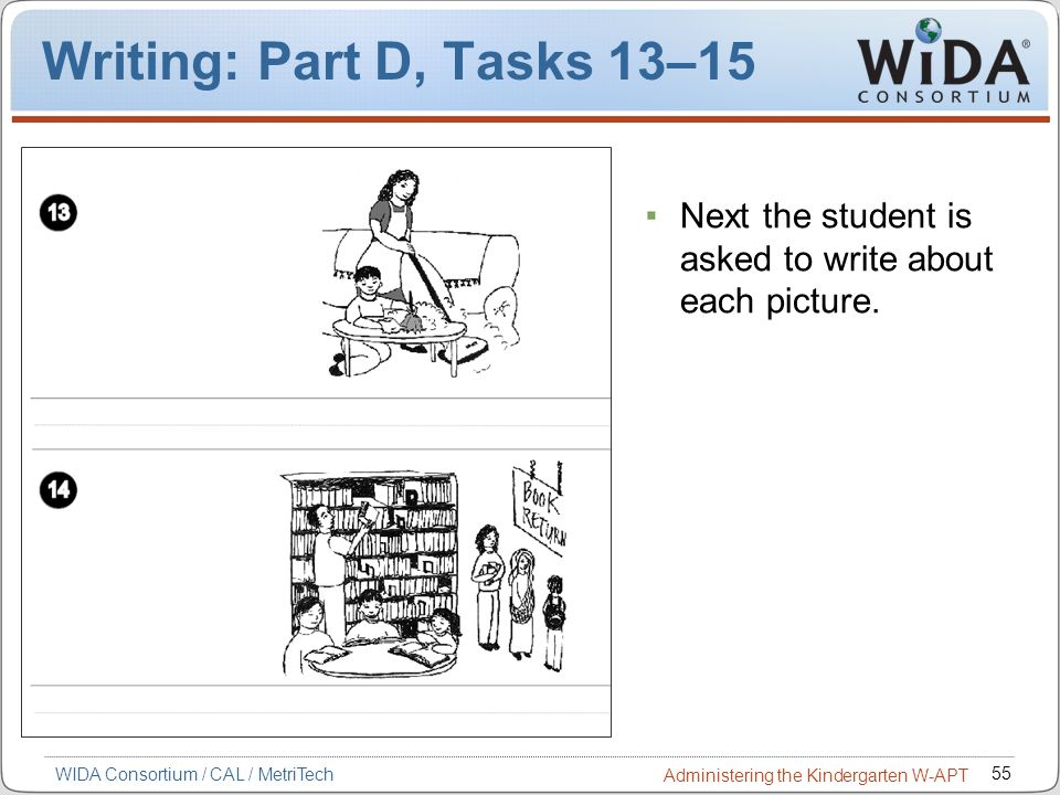 Writing: Part D, Tasks 13–15 Next the student is asked to write about each picture.