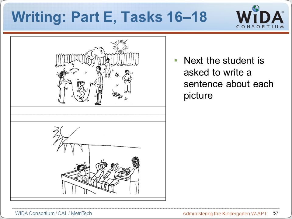Writing: Part E, Tasks 16–18 Next the student is asked to write a sentence about each picture