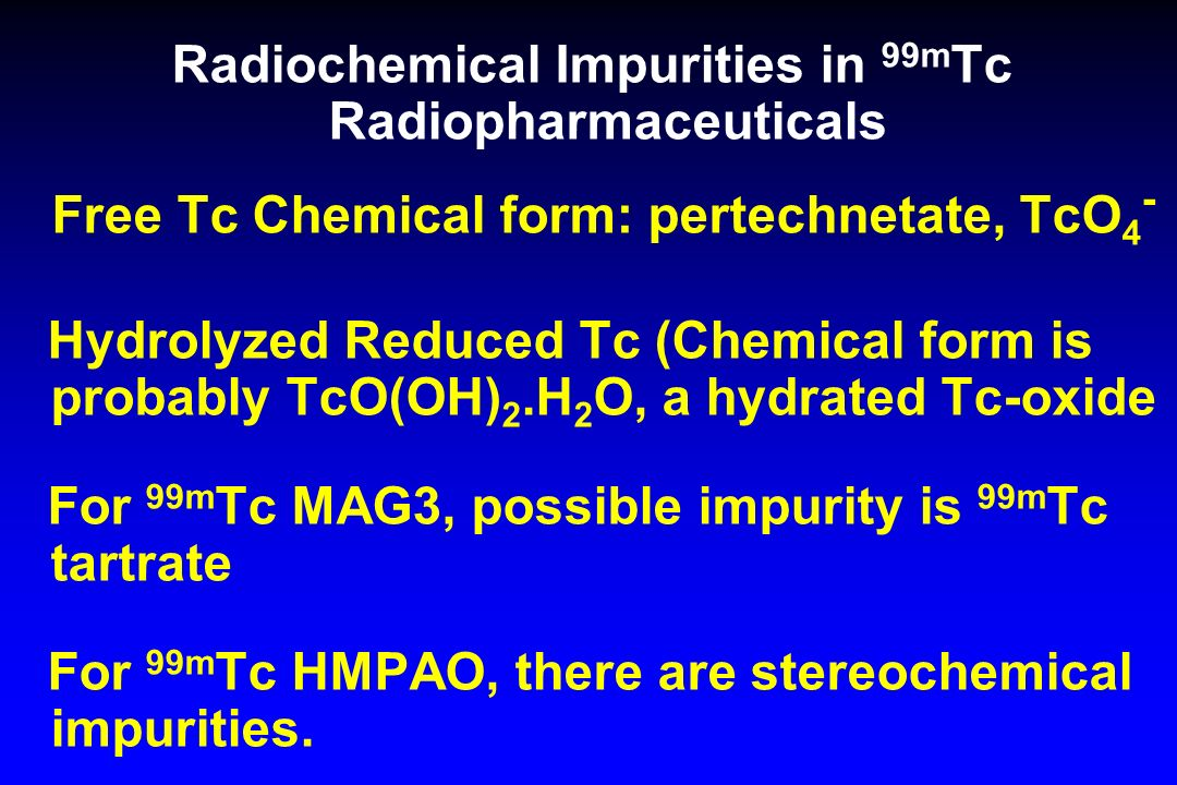 Radiochemical Impurities in 99mTc Radiopharmaceuticals