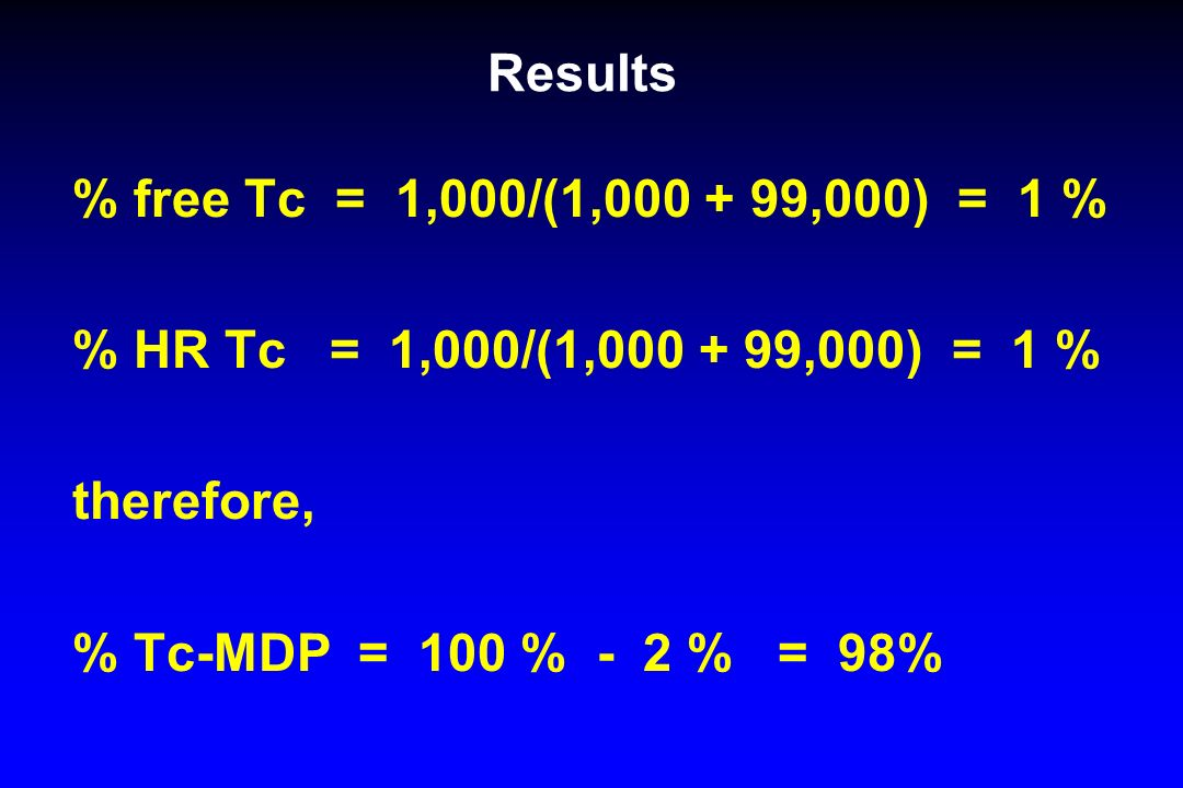 Results% free Tc = 1,000/(1,000 + 99,000) = 1 % % HR Tc = 1,000/(1,000 + 99,000) = 1 % therefore,