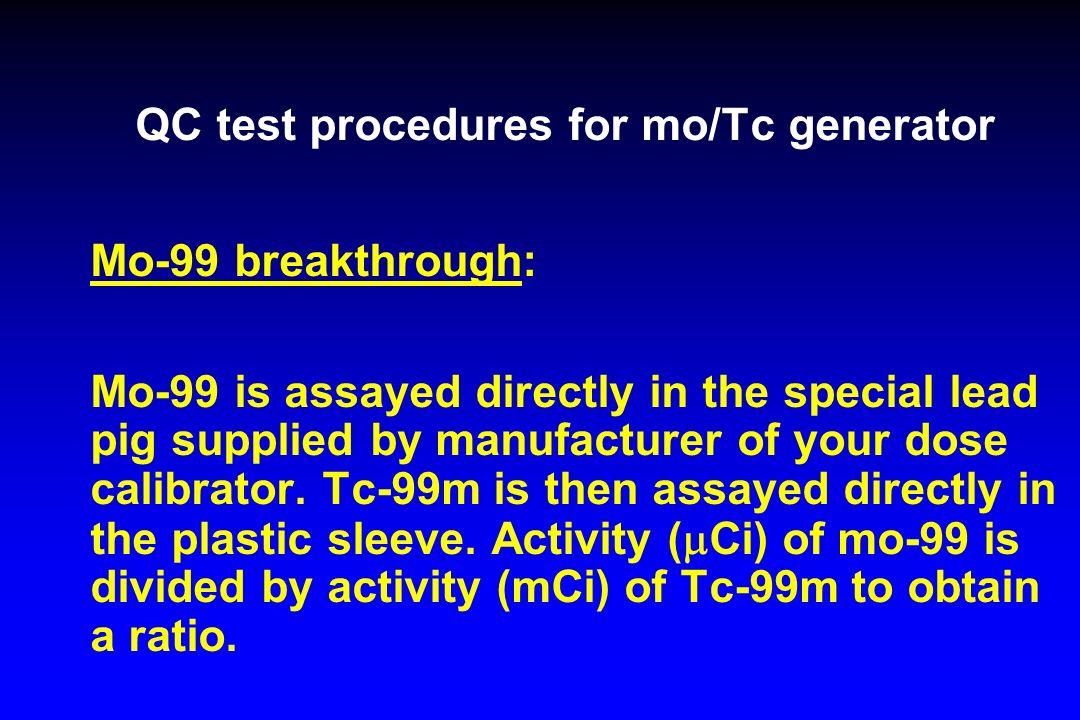 QC test procedures for mo/Tc generator