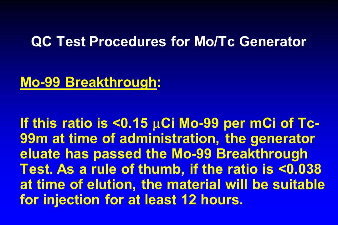 QC Test Procedures for Mo/Tc Generator
