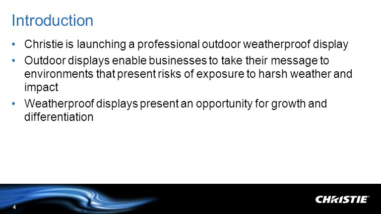 Introduction Christie is launching a professional outdoor weatherproof display.