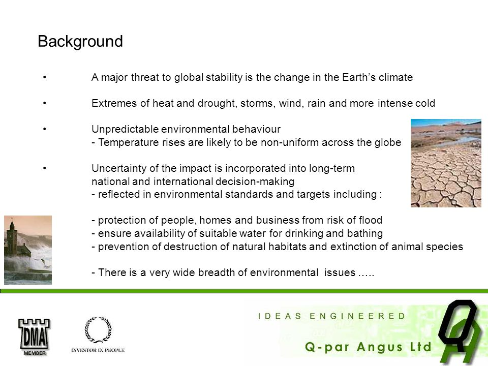 Background A major threat to global stability is the change in the Earth's climate.