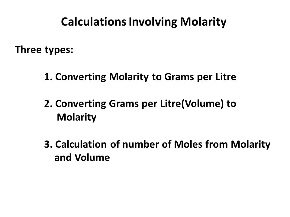 Calculations Involving Molarity